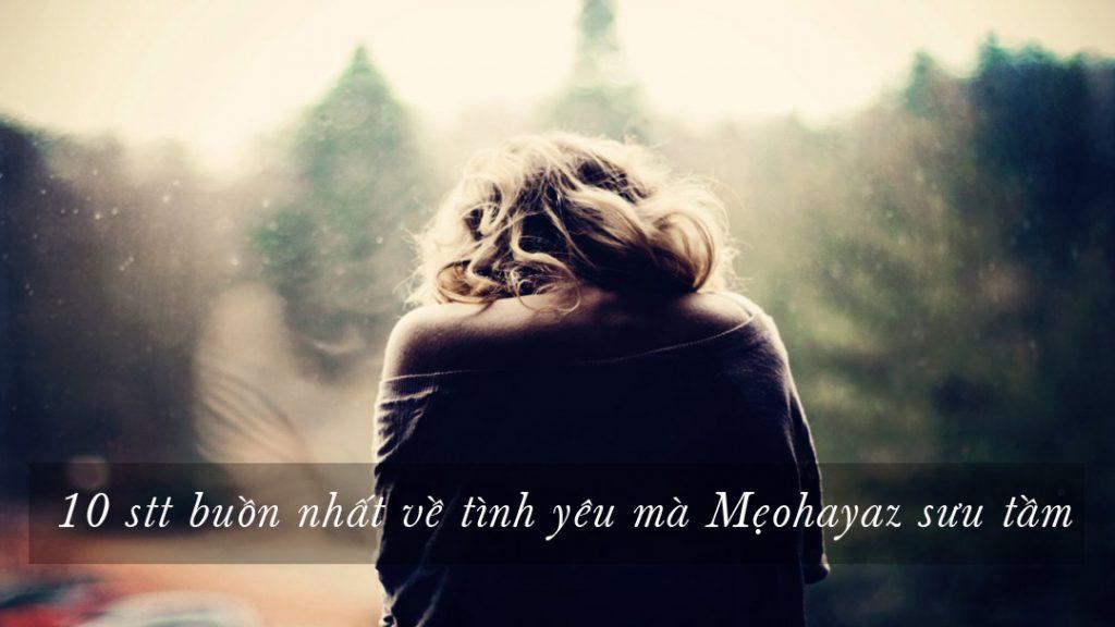 10 stt buồn nhất về tình yêu mà Mẹohayaz sưu tầm