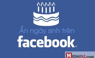 Cách ẩn ngày sinh nhật trên FB (Facebook) nhanh và dễ nhất