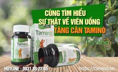 Viên uống tăng cân Tamino có tốt không, có tăng cân thật không? Đâu là sự thật?