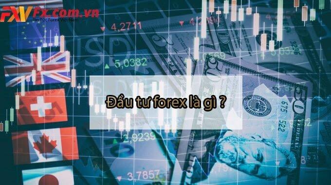 Đầu tư forex là gì? Đầu tư Forex có hợp pháp hay không?