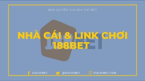 188BET được thành lập khi nào? Hướng dẫn cách đăng ký, gửi tiền, rút tiền tại 188BET (2020)
